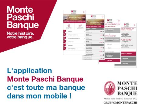 L'application Monte Paschi Banque, c'est toute ma banque dans mon mobile !